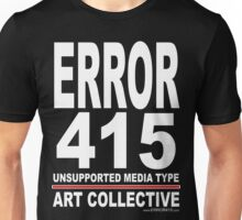 ERROR 415 Art Collective A - Shirt Unisex T-Shirt
