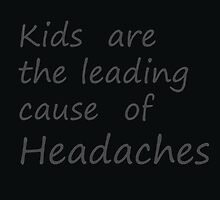 kids are headaches by aidenmonstwr