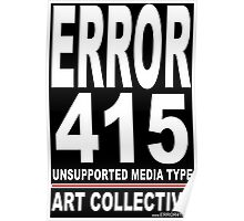 ERROR 415 Art Collective Poster C -  Poster