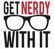 Get Nerdy With It Kids Clothes