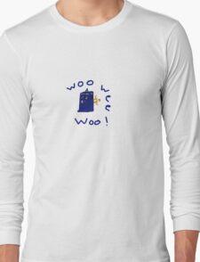 Woo Wee Woo! Long Sleeve T-Shirt