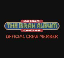 """Brak Presents The Brak Album Starring Brak"" Official Crew Member by JGManRulz"