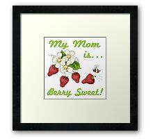 Berry Sweet Mom Framed Print