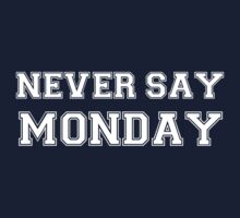 Never Say Monday Baby Tee