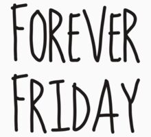 Forever Friday by aasshhlliinn