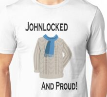 Johnlocked and Proud! Unisex T-Shirt