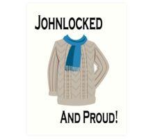 Johnlocked and Proud! Art Print