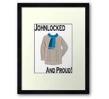 Johnlocked and Proud! Framed Print