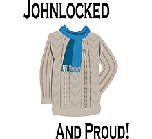 Johnlocked and Proud! Photographic Print