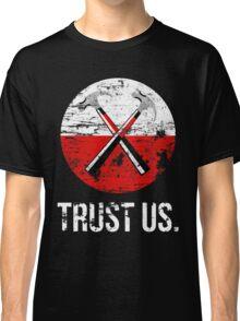 Pink Floyd TRUST US worn Classic T-Shirt