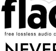 Once You Go .flac, You Never Go Back Sticker