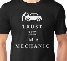 Trust me, I'm a mechanic Unisex T-Shirt