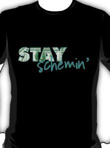Stay Schemin T-Shirt