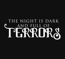 The Night is Dark and Full of Terrors by driftingdoll