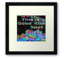 This Is a Good Kiss Spot Graffiti Framed Print
