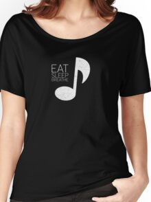 Eat, Sleep, Breathe Music Tee Women's Relaxed Fit T-Shirt
