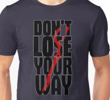 Don't lose your way Unisex T-Shirt