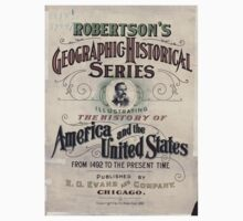 Civil War Maps 1539 Robertson's geographic-historical series illustrating the history of America and the United States from 1492 to the present time One Piece - Short Sleeve