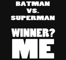 Batman Vs. Superman Winner ME! by scythestore