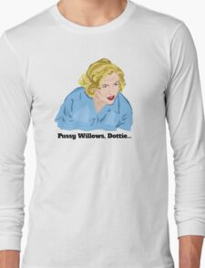 Serial Mom: Pussy Willows, Dottie... Long Sleeve T-Shirt