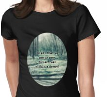 A Dream Within A Dream Womens Fitted T-Shirt