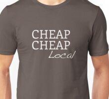 CheapCheap local Unisex T-Shirt