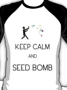 Keep Calm and Seed Bomb T-Shirt