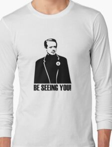 Be Seeing You! Long Sleeve T-Shirt