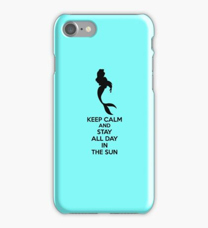 Keep Calm And Stay All Day In The Sun iPhone Case/Skin