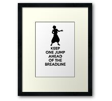 Keep One Jump Ahead of The Breadline Framed Print