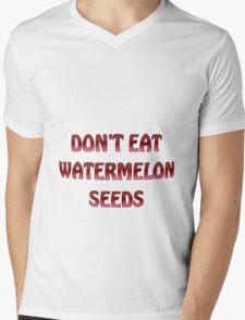 Don't eat watermelon seeds Mens V-Neck T-Shirt