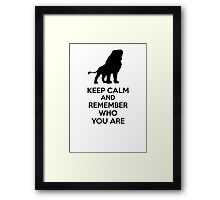 Keep Calm and Remember Who You Are Framed Print