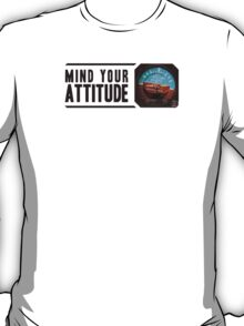 Mind your attitude T-Shirt