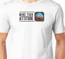 Mind your attitude Unisex T-Shirt