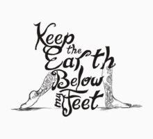 Keep the Earth Below My Feet T-Shirt