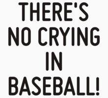 There's no crying in baseball!  by ordinateur