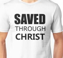 SAVED THROUGH CHRIST Unisex T-Shirt