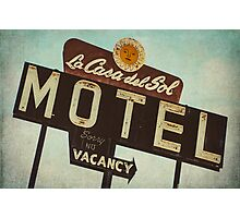 La Casa Del Sol Motel Sign Photographic Print