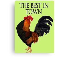 The Best in Town  Canvas Print