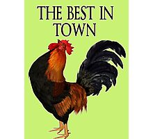 The Best in Town  Photographic Print