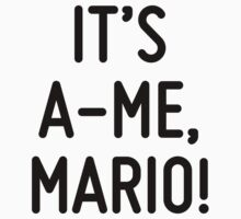 It's a-me, Mario!  by ordinateur
