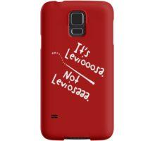It's Leviooooosa. Samsung Galaxy Case/Skin