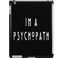 I'm A Psychopath (White) iPad Case/Skin