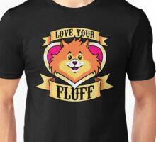 Love your fluff  Unisex T-Shirt