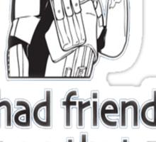 I Had Friends on That Death Star Sticker