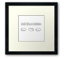 Roll Like A Buffalo Framed Print