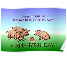 Happy Birthday - Feel Free to Pig Out! Poster