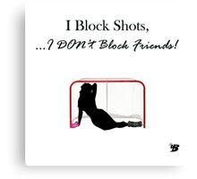 I Block Shots Canvas Print