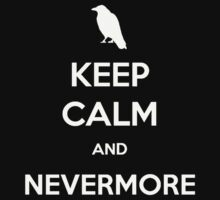 Keep Calm and Nevermore by tyvansant