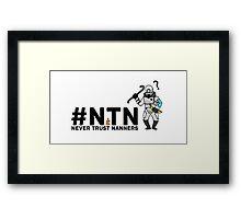 #NTN Never Trust Nanners Framed Print